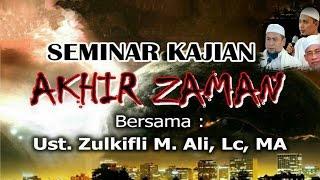 download lagu Seminar Akhir Zaman - Ust. Zulkifli Muhammad Ali, Lc gratis