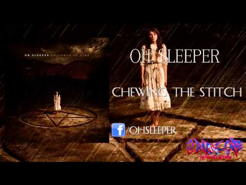 Oh Sleeper - Chewing The Stitch