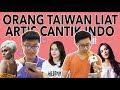 Reaksi Orang Taiwan Lihat Artis Cantik Indonesia