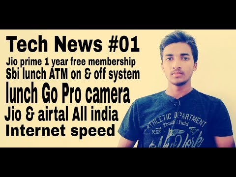 Tech news#01, jio prime, Go pro camera, jio & airtal Internet speed, sbi, atm on off