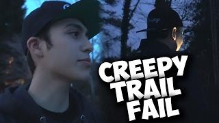 CREEPY TRAIL FAIL
