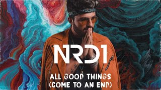 NRD1 - All Good Things (Come to an End) | Official Lyric Video