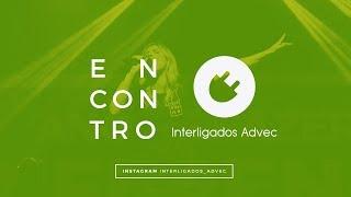 Encontro Interligados | Fabíola Melo | 13/05/2017