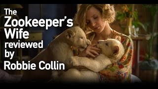 The Zookeeper's Wife reviewed by Robbie Collin
