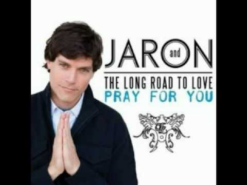 Pray For You-Jaron & The Long Road To Love w/ lyrics - YouTube