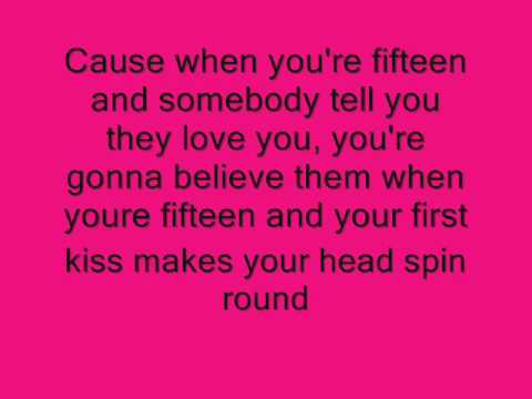 Taylor Swift Lyrics. Fifteen- Taylor Swift Lyrics (
