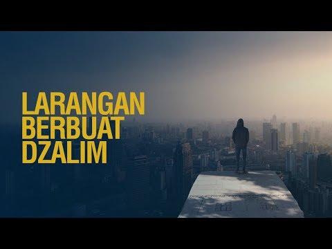 Larangan Berbuat Dzalim - Ustadz Khairullah Anwar Luthfi, Lc