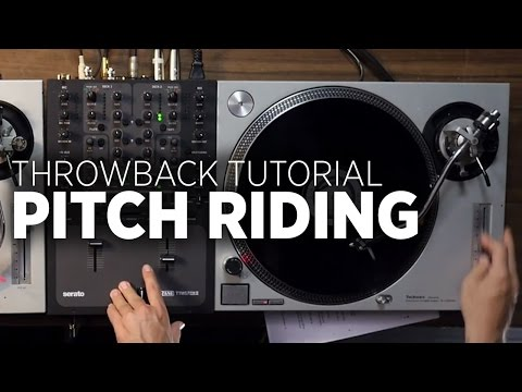 Pitch Riding: Throwback Thursday DJ Tutorial