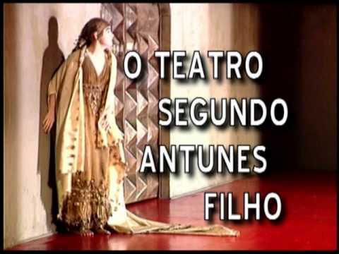 Documentário: O Teatro Segundo Antunes Filho- A Poética do Mal