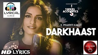 Darkhaast LYRICS Song || Prakriti Kakar || T-Series Acoustics #LYRICALGURUJI