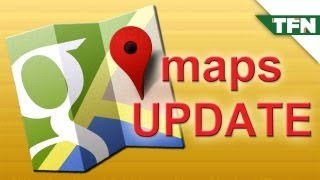 Google Maps Update - First Look