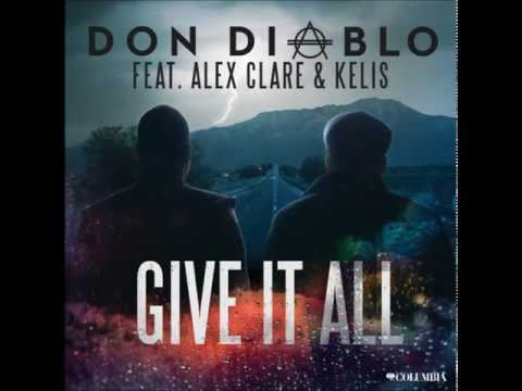 Don Diablo feat. Alex Clare &amp; Kelis - Give It All Lyrics