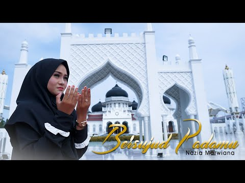 Download Nazia Marwiana - Bersujud Padamu    Mp4 baru