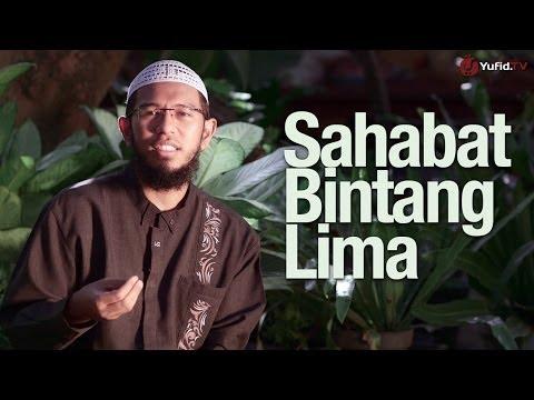 Ceramah Singkat: Sahabat Bintang Lima - Ustadz Muhammad Nuzul Dzikry, Lc.