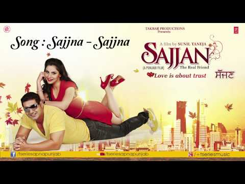 Sajjna Sajjna Song (Audio) KSMakhan & Simran Sachdeva || Sajjan Movie