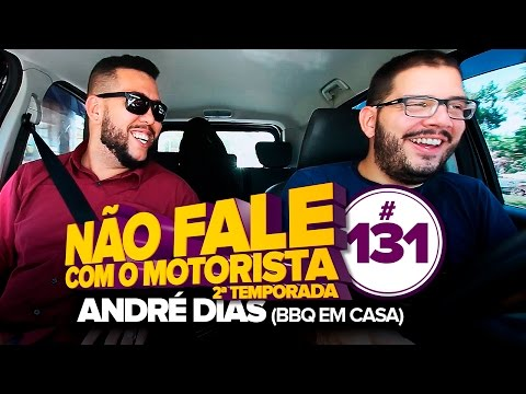 ANDRÉ DIAS (BBQ EM CASA) #131 - NÃO FALE COM O MOTORISTA Vídeos de zueiras e brincadeiras: zuera, video clips, brincadeiras, pegadinhas, lançamentos, vídeos, sustos