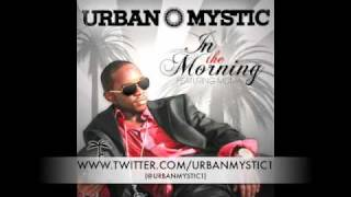 Watch Urban Mystic In The Morning video