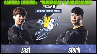 [KSL Season 3 - 16 final final] Grupo D: LAST VS STORK.