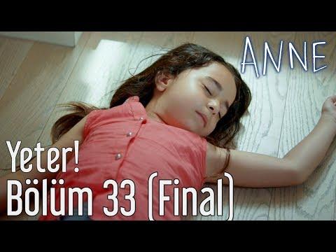 Anne 33. Bölüm (Final) - Yeter!