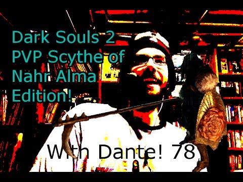 Dark Souls 2 PVP Part 78 Scythe of Nahr Alma Edition!
