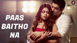 Paas Baitho Na - Official Music Video | Sharad Malhotra & Zoya Chaterjee | Ram CV | Altaaf Sayyed