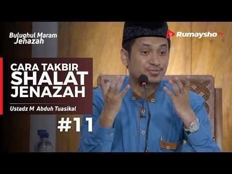 Bulughul Maram Jenazah (11) : Cara Takbir Shalat Jenazah - Ustadz M Abduh Tuasikal