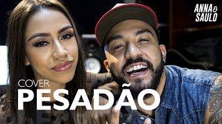 download musica Anna e Saulo Cover acústico - Pesadão Iza ft Marcelo Falcão