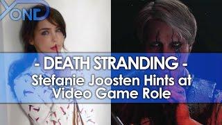 Death Stranding - Stefanie Joosten Hints at Video Game Role