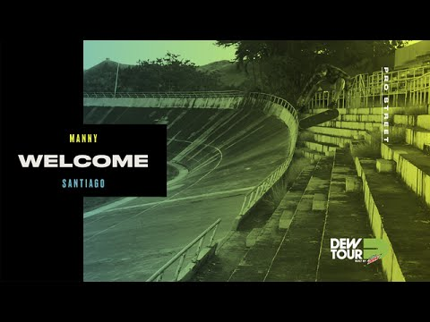 Dew Tour 2017 Pro Street Welcome Manny Santiago