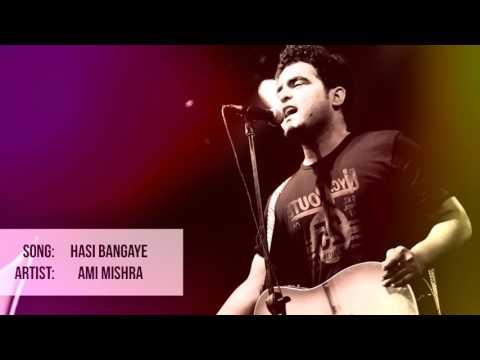Ami Mishra - Hasi Ban Gaye