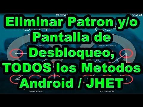 Eliminar Patron y/o Pantalla de Desbloqueo. TODOS los Metodos / Android / ESPECIAL / JHET & JEAC