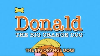 Donald The Big Orange Dog
