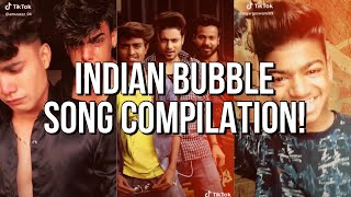 Indian Tik Tok Bubble Song Compilation!