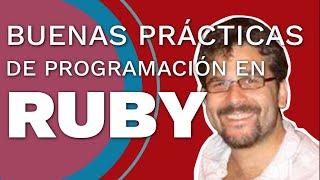 Buenas prácticas de programación en Ruby con @egutter #DevHangout
