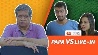 Papa VS Live-In | Ft. Darshan Jariwala | Being Indian