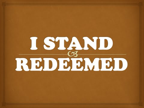 I Stand Redeemed- minus one