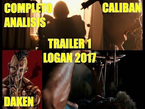 Análisis Trailer LOGAN 2017 Teorias y cosas que no viste  + Daken, Caliban muere, X-23 - Wolverine 3