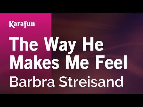 Karaoke The Way He Makes Me Feel - Barbra Streisand