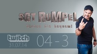 Livestream SgtRumpel #04 Part C