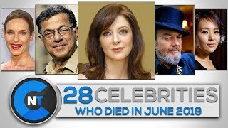 List of Celebrities Who Died In JUNE 2019 | Latest Celebrity News 2019 (Celebrity Breaking News)