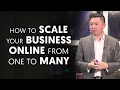 How to Scale Your Business Online: From One to Many
