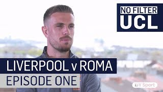 """Liverpool vs A.S. Roma: """"Time to create our own history"""" - No Filter UCL"""