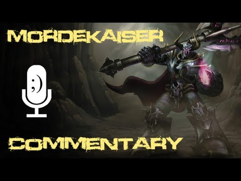 League of Legends - Mordekaiser Commentary