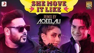 Badshah She Move It Like Remix By Dj Aqeel Ali O N E