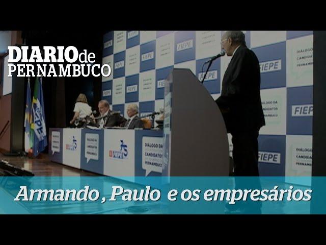 Armando Monteiro e Paulo Câmara participam de encontro com empresários