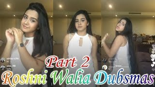 Roshni Walia Dubsmash Part 2 || New #2017 || Must Watch