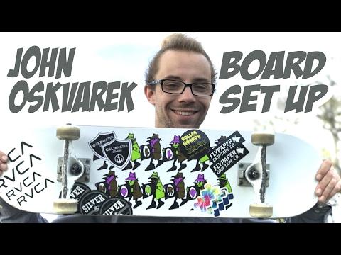 JOHN OSKVAREK STREET PART & BOARDSET UP !!!!