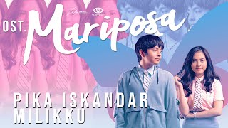 Download lagu Pika Iskandar - Milikku (Ost. Mariposa)    Lyric Video