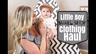 TODDLER AND BABY BOY CLOTHING HAUL   SMALL SHOPS HAUL FOR BOYS