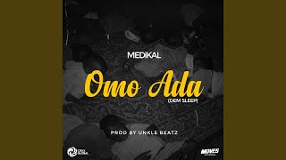 Omo Ada (Dem Sleep) (feat. Shatta Wale, Fella) (Remix)